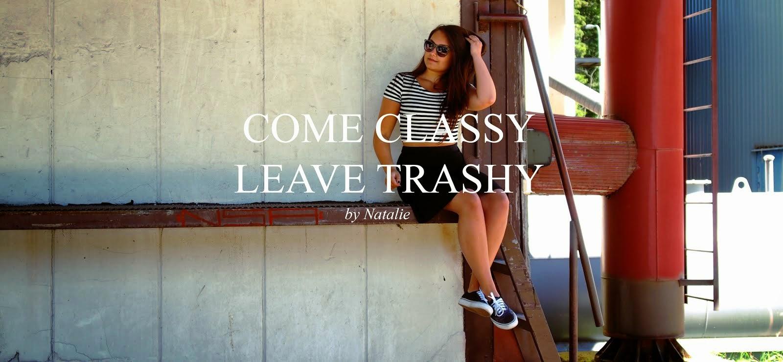 come classy, leave trashy