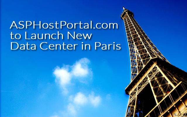 ASPHostPortal.com to Launch New Data Center in Paris