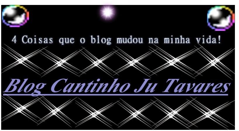 4 Coisas que o blog mudou na minha vida! http://www.cantinhojutavares.com