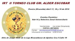 II IRT Ajedrez Clásico GM Alder Escobar (Dar clic a la imagen)