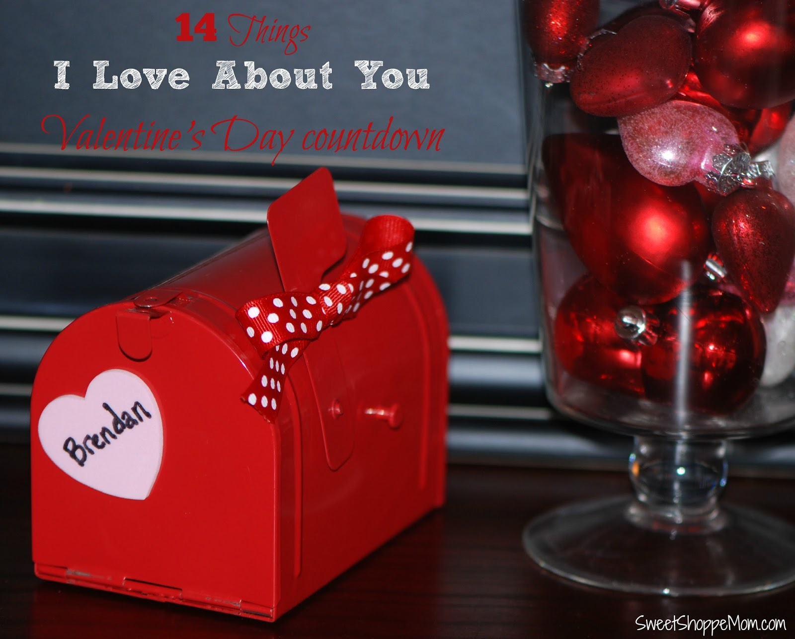 14 Things I Love About You, Valentine's Day Countdown - Sweet ...