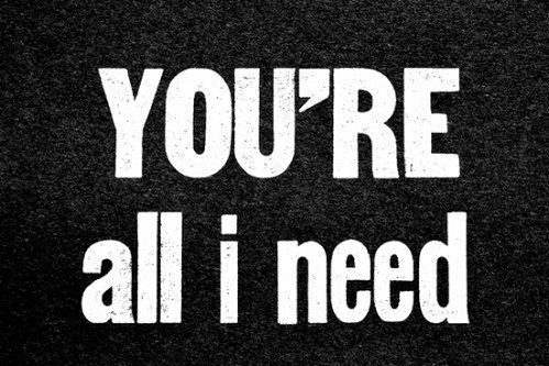 you re all that i need: