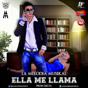 La Melodia Musikal Ella Me LLama