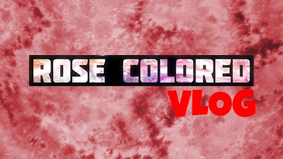 Rose Colored VLOG is the weekend video series companion to Rose Colored Let's Play