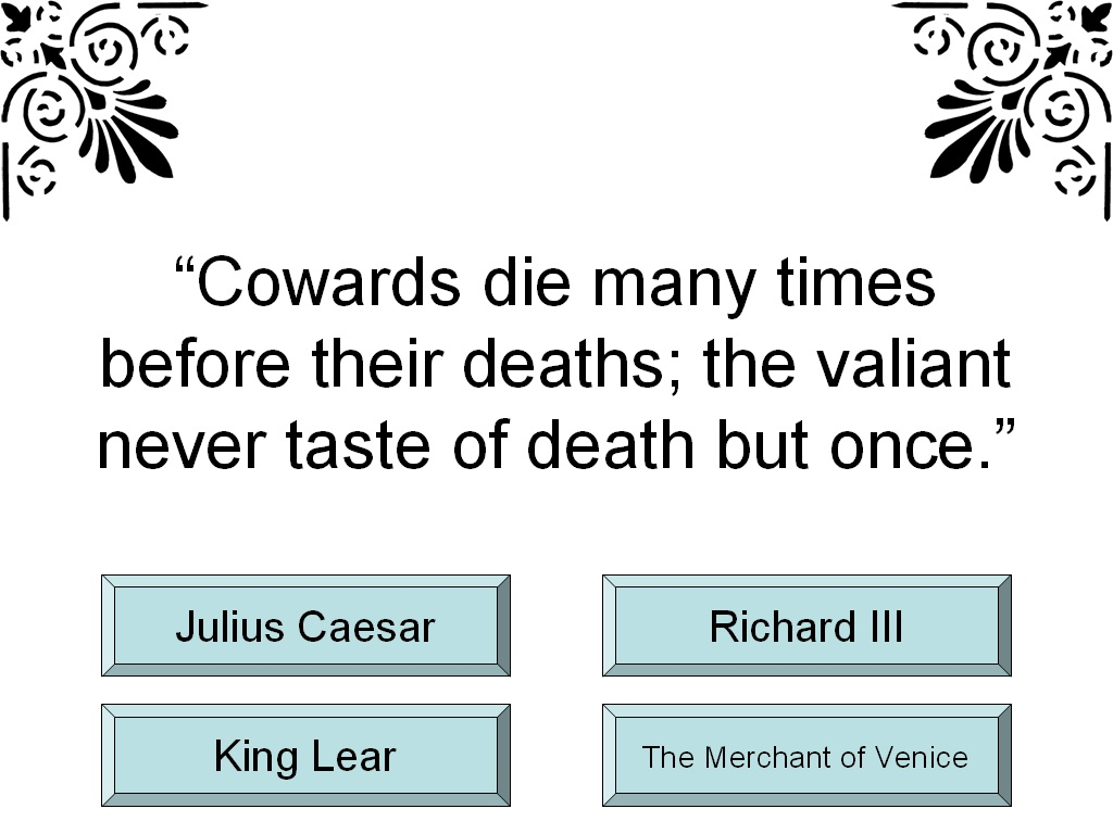 cowards die many times before their deaths essay