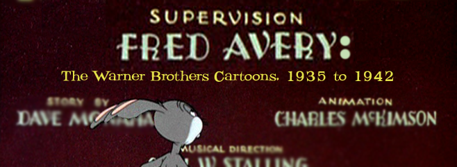 Supervised By Fred Avery: Tex Avery's Warner Brothers Cartoons
