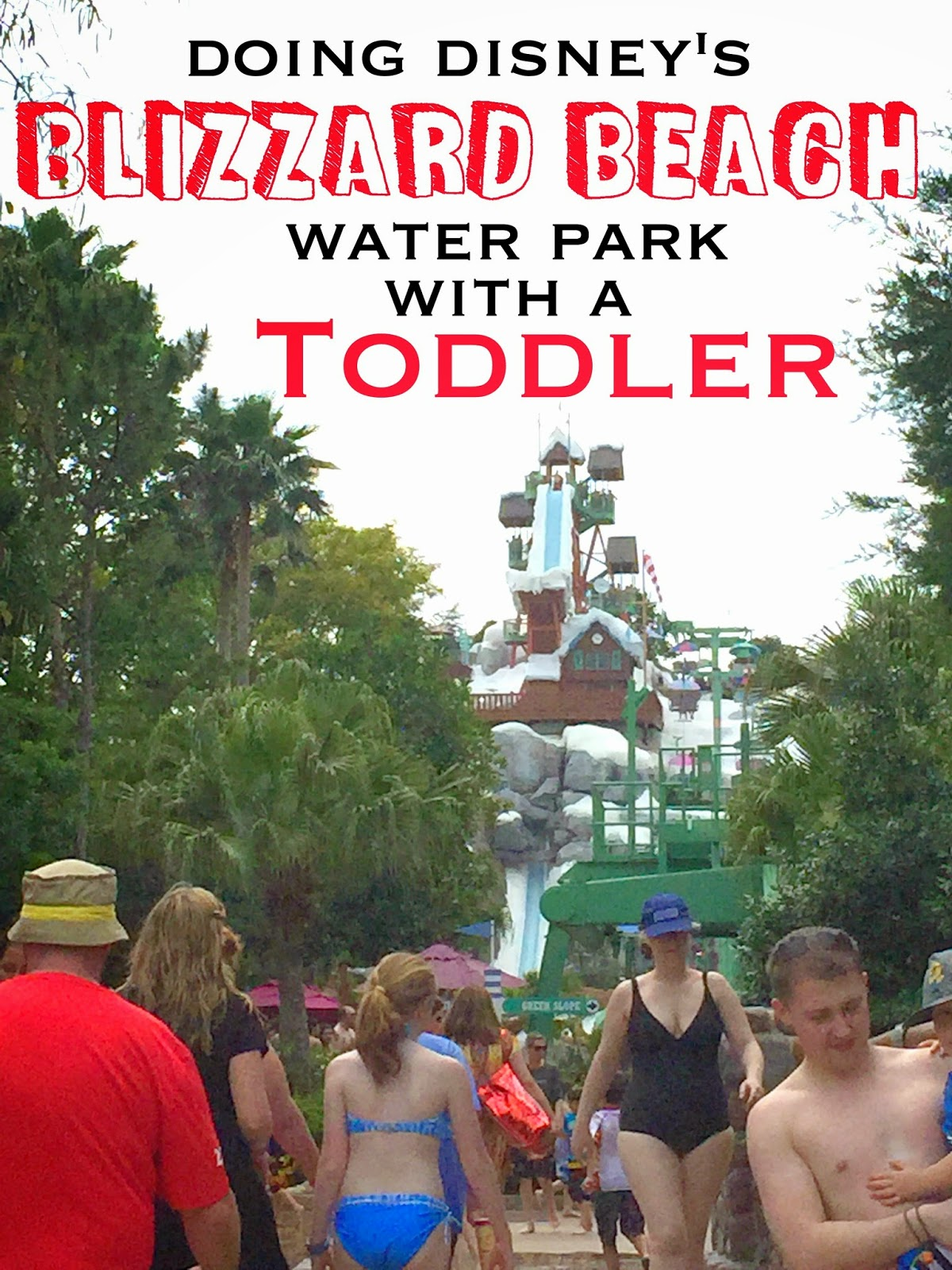 Doing Disney S Blizzard Beach Water Park With A Toddler Cosmos