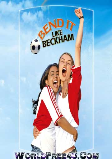 Poster Of Hollywood Film Bend It Like Beckham (2002) In 300MB Compressed Size PC Movie Free Download At worldfree4u.com