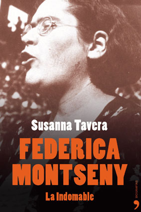 Título original: Federica Montseny. La Indomable. Autor: Susana Tavera. Género: Narrativa. Año: 1991 - la-indomable