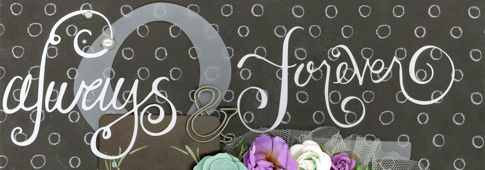 scrapbooking, custom scrapbook, wedding, love, ampersand, die cut, tulle, flowers, poppies, roses, paperclip, chalkboard, Prima Marketing, Maya Road