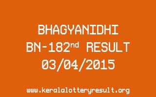 BHAGYANIDHI BN 182 Lottery Result 3-4-2015