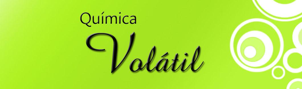 Química Volátil - Um BLOG para QUÍMICOS