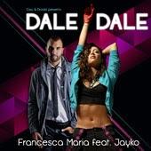 Francesca Maria - Dale Dale (feat. Jayko, Cisa & Drooid) [Radio Edit]