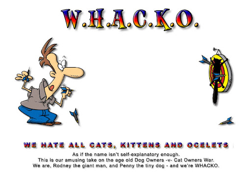 WHACKO - We Hate All Cats, Kittens & Ocelots