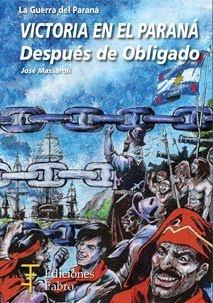 ¡LLegó la tercera parte de la trilogía La Guerra del Paraná!