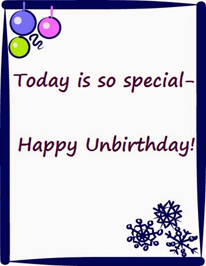today is special- happy unbirthday