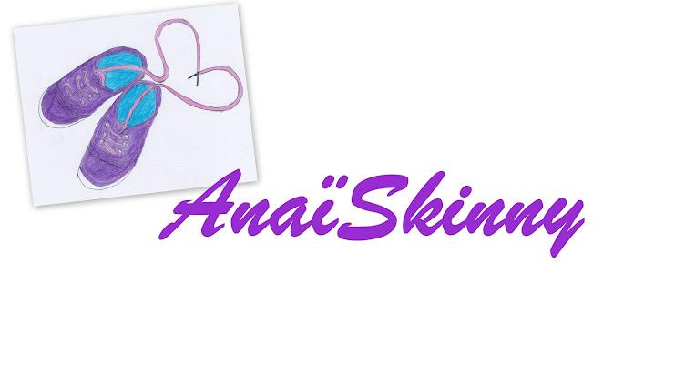 AnaïSkinny
