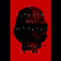 planeta dos macacos, pierre boule, aleph, filme, livro, ficção cientifica, andré telles
