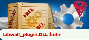 Libwall_plugin.dll Hatası çözümü.