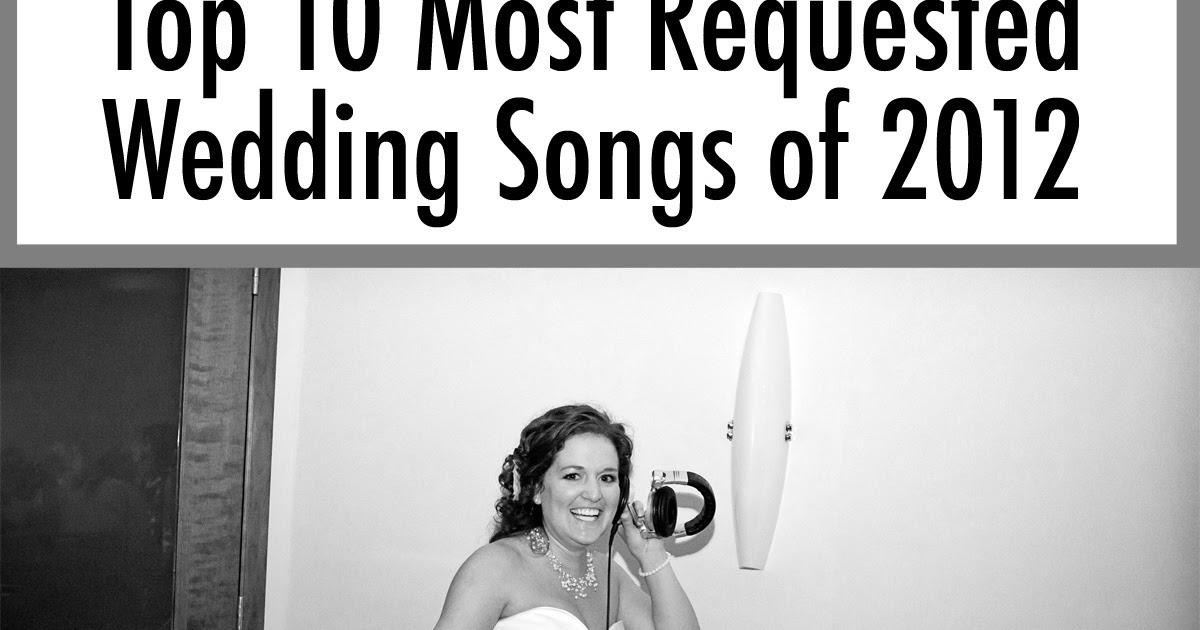 Simply Events LLC Top 10 Most Requested Wedding Songs Of 2012