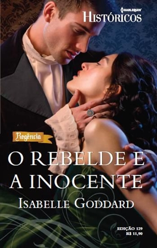 O Rebelde e a Inocente - Isabelle Goddard