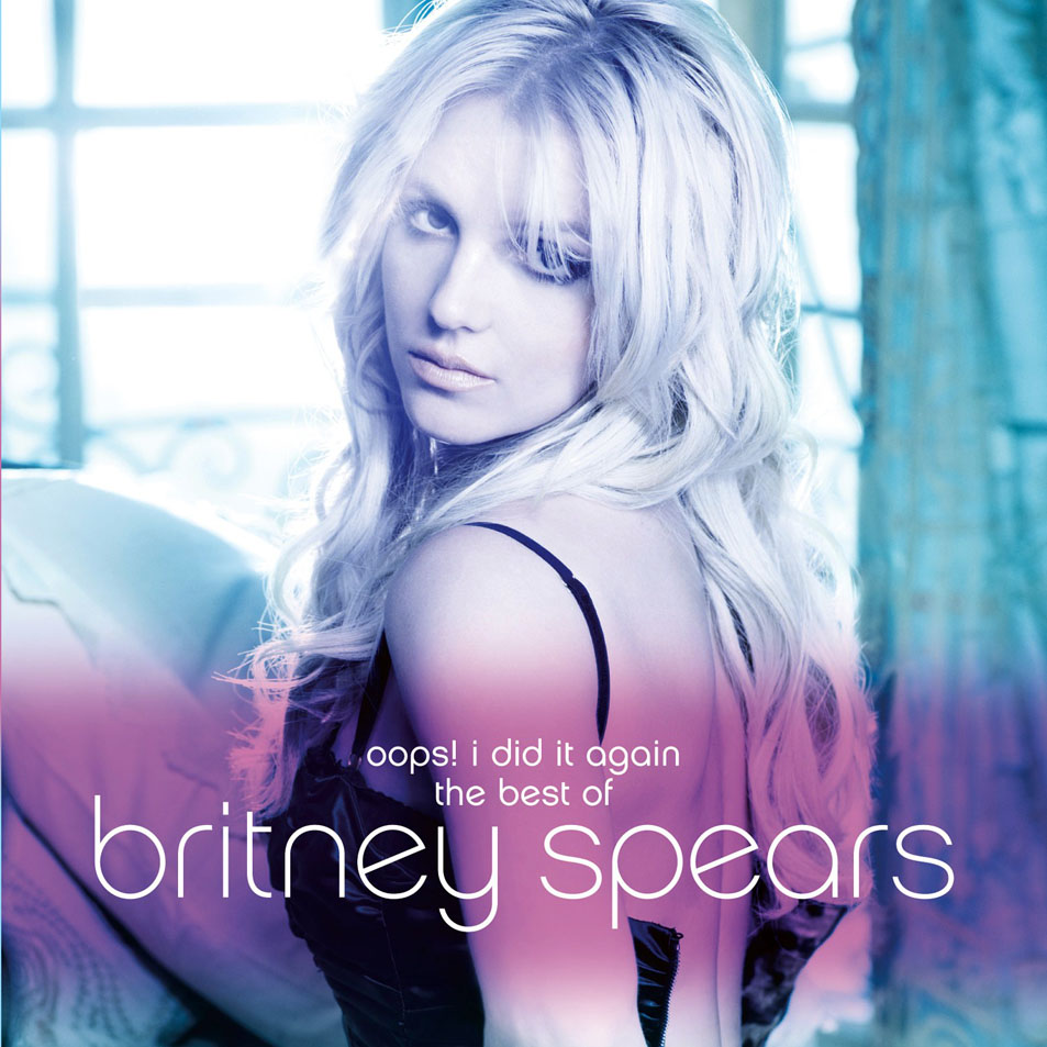 Oops! I Did It Again: The Best Of Britney Spears - Britney Spears