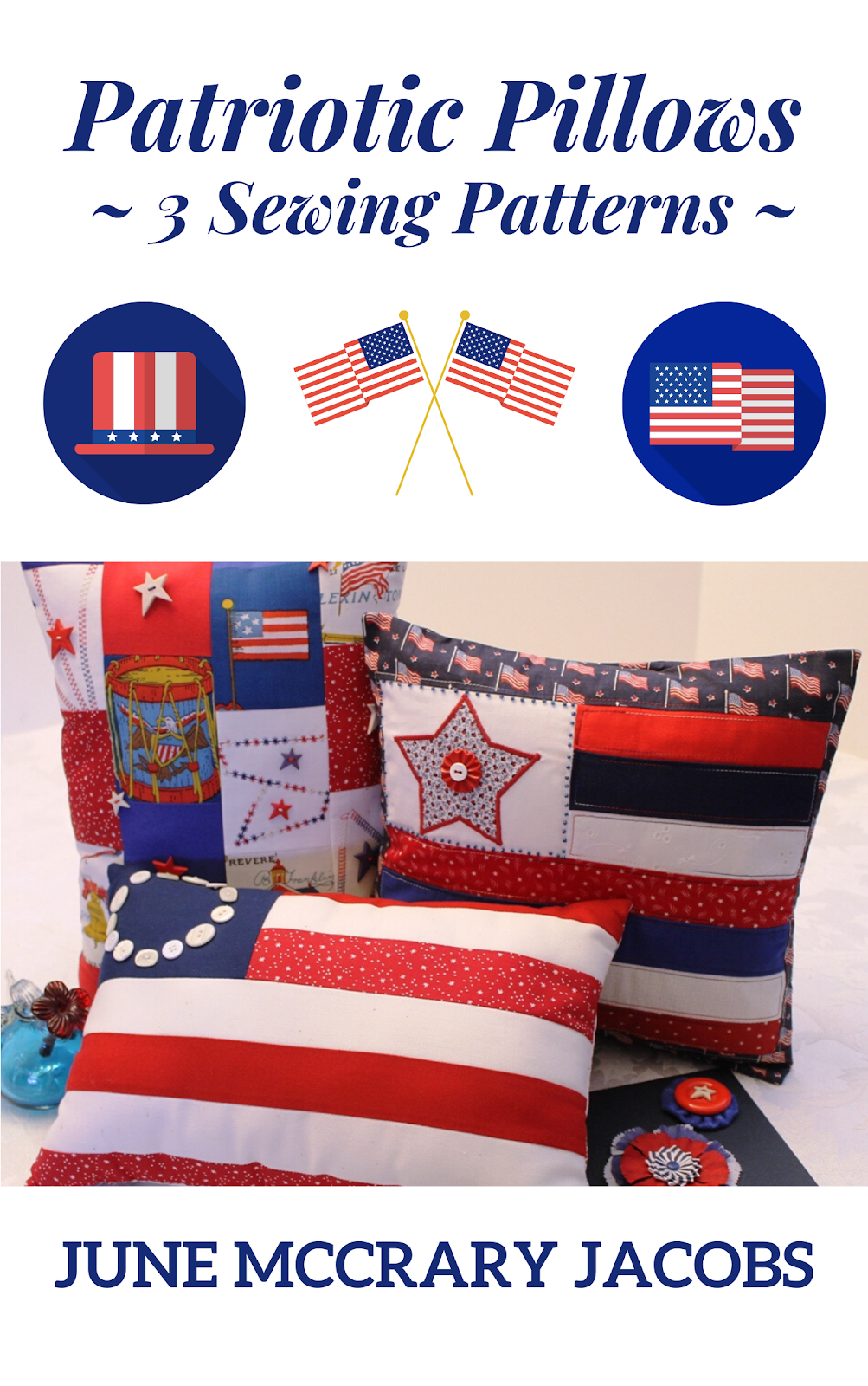 FIND 'PATRIOTIC PILLOWS:  3 SEWING PATTERNS' ON AMAZON.