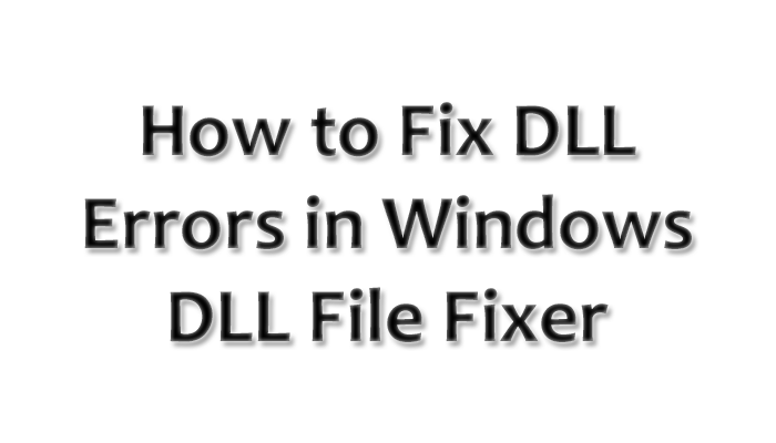 How-to-Fix-DLL-Errors-Windows-DLL-File-Fixer