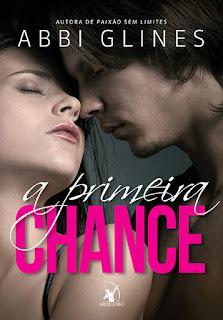 A primeira chance, Abbi Glines, Editora Arqueiro