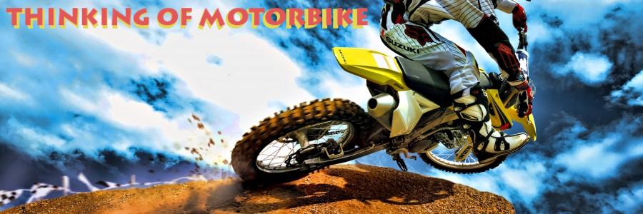 THINKING OF MOTORBIKE