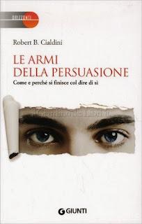 Le Armi della Persuasione - Robert B. Cialdini