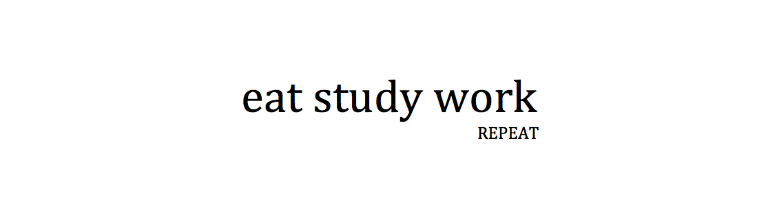 Eat Study Work [Repeat]