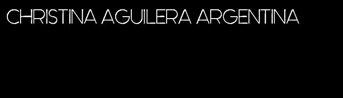 Christina Aguilera Argentina