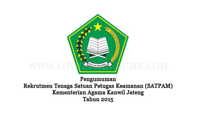 Pengumuman Rekrutmen Tenaga Satuan Petugas Keamanan (SATPAM) Kementerian Agama Kanwil Jateng
