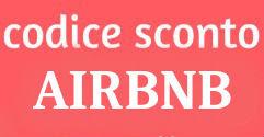 AIRBNB SCONTO 1° PRENOTAZIONE