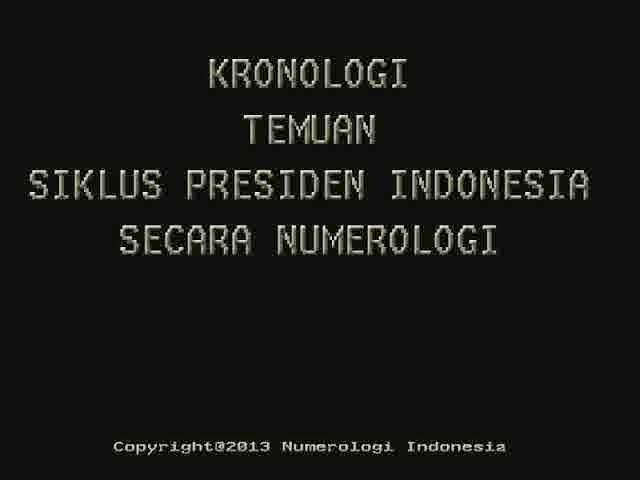 KRONOLOGI TEMUAN SIKLUS PERGANTIAN PRESIDEN INDONESIA SECARA NUMEROLOGI !