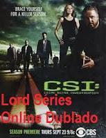 http://lordseriesonlinedublado.blogspot.com.br/2013/04/csi-las-vegas-2-temporada-dublado.html