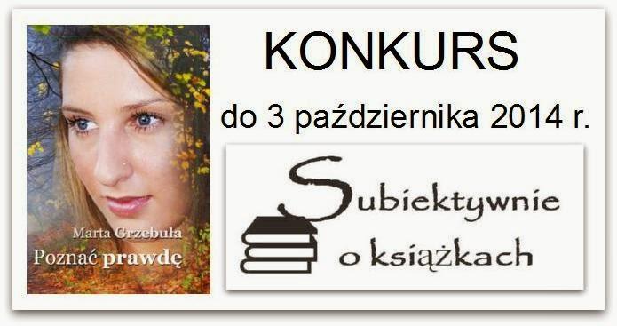 http://www.subiektywnieoksiazkach.pl/2014/09/poznac-prawde-konkurs.html