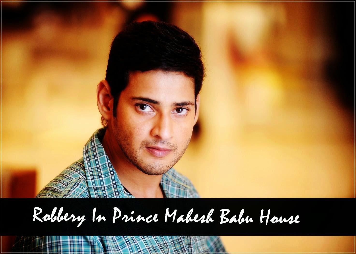 Prince Mahesh Babu New House Robbery in Prince Mahesh Babu