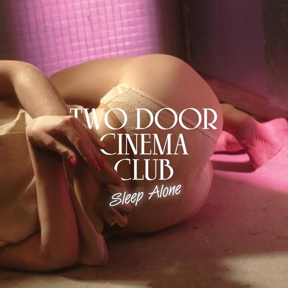 Two Door Cinema Club - Sleep Alone