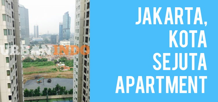 Jakarta, Kota Sejuta Apartment