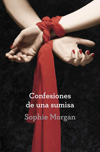Sophie Morgan.- Confesiones de una sumisa