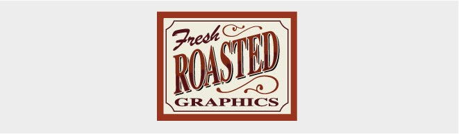 Fresh Roasted Graphics