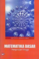 toko buku rahma: buku MATEMATIKA DASAR PERGURUAN TINGGI, pengarang yusuf yahya, penerbit ghalia indonesia
