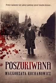"""""""Poszukiwana"""" - Małgorzata Kochanowicz"""