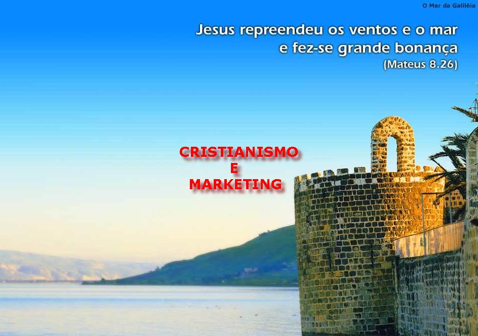 Cristianismo e Marketing!Clique aqui!