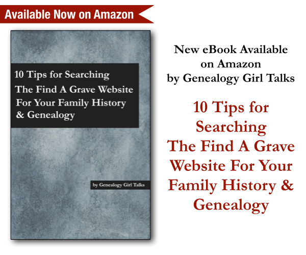 10 Tips For Searching The Find A Grave Website For Your Family History & Genealogy by Genealogy Girl Talks