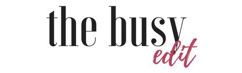 the busy edit | przyjemniejsza strona życia