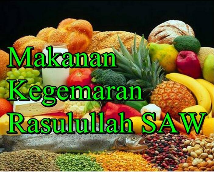12 Makanan Kegemaran Rasulullah S A W Yang Wajib Dan Patut Kita Tahu