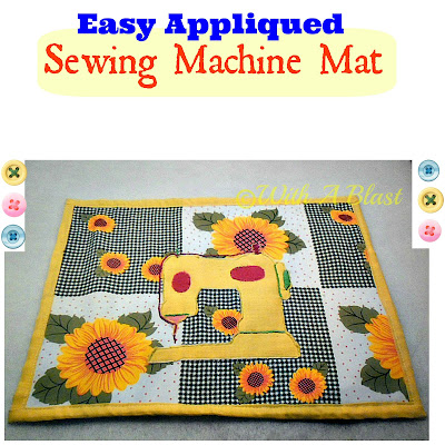 With A Blast: Easy Appliqued Sewing Machine Mat      #sewing  #crafts  #sewingproject